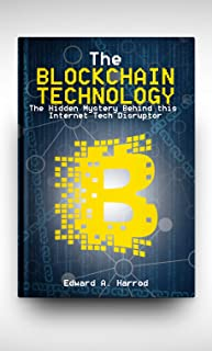 Blockchain Technology: Ultimate Guide for Investing and Understanding the Technology Behind Cryptocurrency, Bitcoin, Ethereum, Dash, Neocoin, Altcoin, Smart Contracts and the Digital Currency