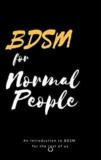 BDSM for Normal People: Introduction to BDSM (English Edition)