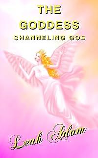 The Goddess: Channeling God