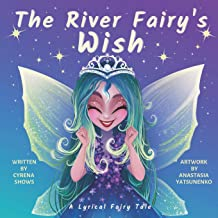 The River Fairy's Wish: A Lyrical Fairy Tale (Dream River Series)