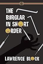 The Burglar in Short Order (Bernie Rhodenbarr Book 12)