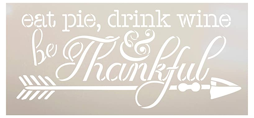 Eat Pie Drink Wine Be Thankful with Arrow Stencil by StudioR12 | Wood Signs | Word Art Reusable | Family Dining Room | Painting Chalk Mixed Media Multi-Media | DIY Home - Choose Size (16