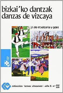 Bizkai'ko Dantzak = Danzas De Vizcaya