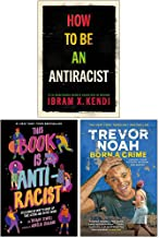 How To Be an Antiracist, This Book Is Anti-Racist, Born A Crime Stories from a South African Childhood 3 Books Collection Set