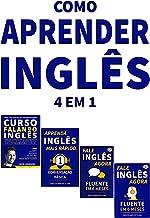 Como Aprender Inglês de Forma Mais Fácil e Rápida BOX: 4 em 1: Fale Inglês Agora 1 & 2 e Aprenda Inglês Mais Rápido