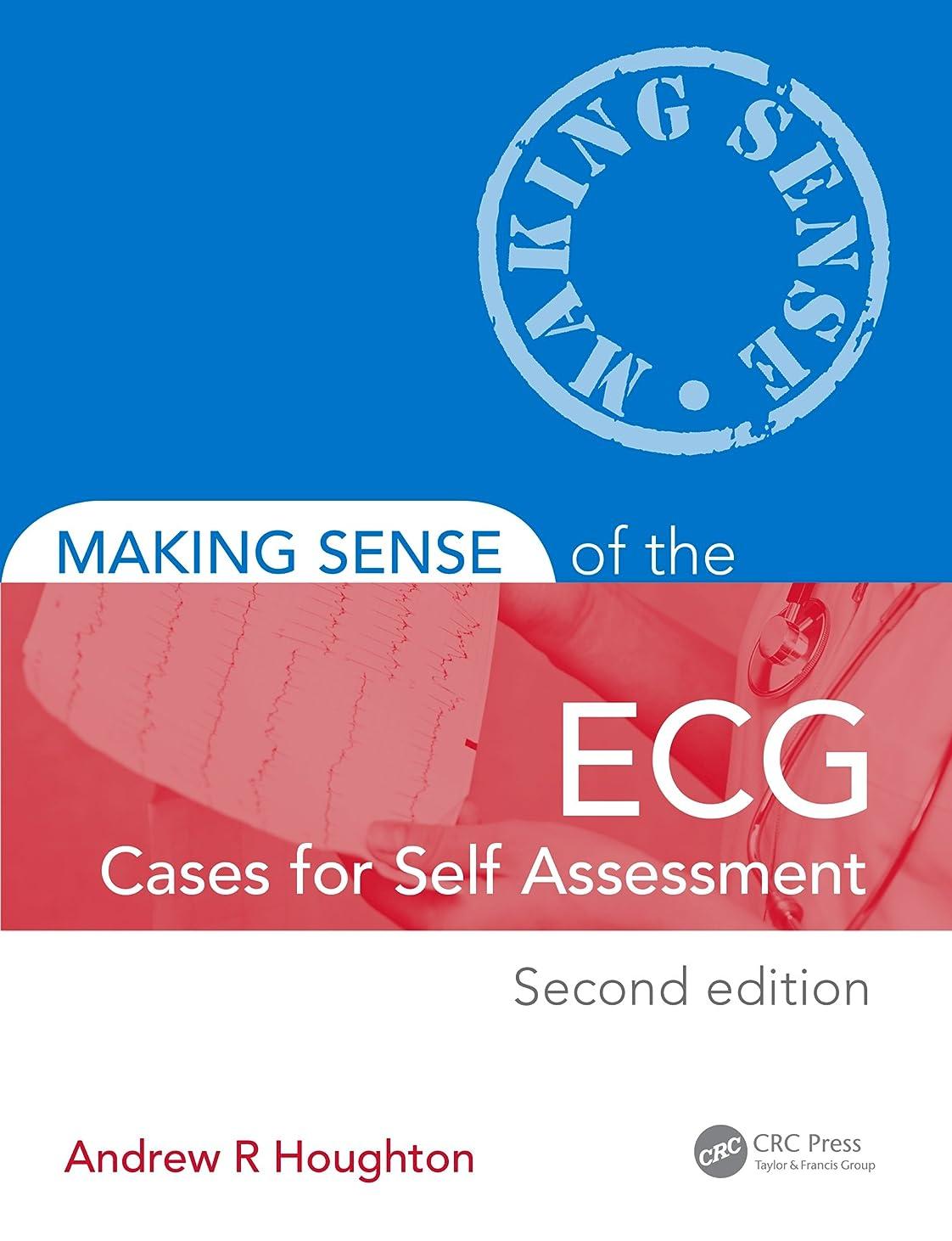 憂鬱な脇に無駄Making Sense of the ECG: Cases for Self Assessment (English Edition)