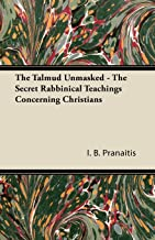 The Talmud Unmasked - The Secret Rabbinical Teachings Concerning Christians