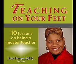 Teaching on Your Feet; 10 Lessons on being a master teacher (English, Spanish, French, Italian, German, Japanese, Russian, Ukrainian, Chinese, Hindi, ... Gujarati, Bengali and Korean Edition)