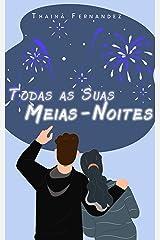 Todas as Suas Meias-Noites: Um conto de Ano Novo (Breves histórias para suspirar) eBook Kindle