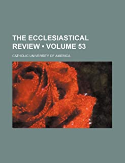The Ecclesiastical Review (Volume 53)