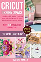 Cricut Design Space: A beginner's guide, updated, illustrated and detailed, follows you step by step in all operations with Cricut Machine. Many new unpublished information. You are no longer alone!