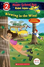 Blowing in the Wind (Magic School Bus Rides Again: Scholastic Reader, Level 2)