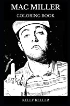 Mac Miller Coloring Book: Grammy Award Nominee and Legendary Rap Icon, Acclaimed Hip Hop Star and Musical Prodigy RIP Mac Adult Coloring Book (Mac Miller Books)