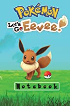 Pokemon Let's Go Eevee! Notebook: Over 100 pages for your Pokemon adventures!