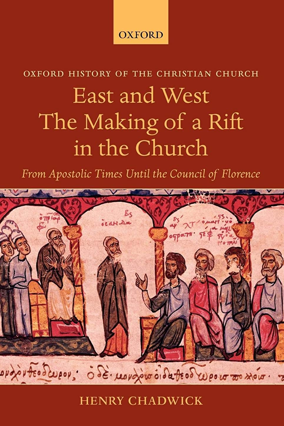 気付く盗賊敵意East and West: The Making of a Rift in the Church: from Apostolic Times Until the Council of Florence (Oxford History of the Christian Church)