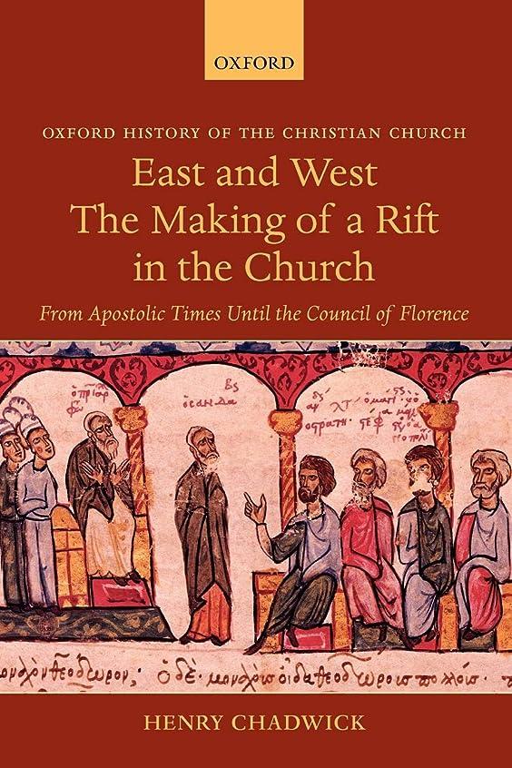 出血キッチンカブEast and West: The Making of a Rift in the Church: from Apostolic Times Until the Council of Florence (Oxford History of the Christian Church)
