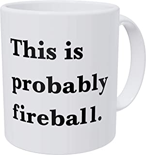 Sponsored Ad - Wampumtuk This Is Probably Fireball. Alcohol. Funny Coffee Mug 11 Ounces Inspirational And Motivational