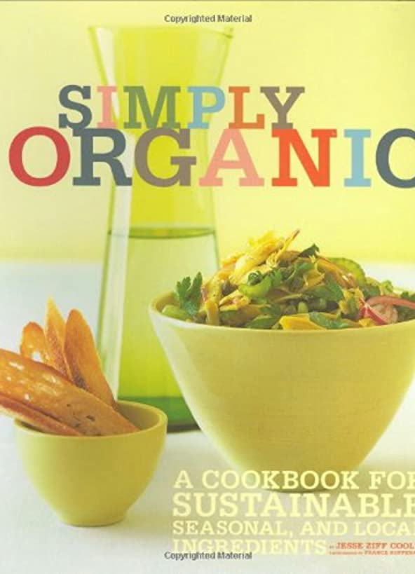 Simply Organic: A Cookbook for Sustainable, Seasonal, and Local Ingredients (English Edition)