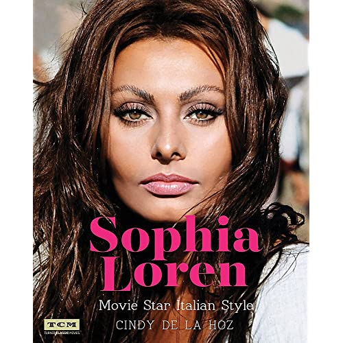 Sophia Loren (Turner Classic Movies): Movie Star Italian Style