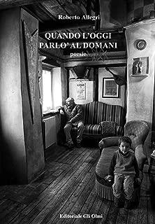 Quando l'Oggi parlò al Domani (Italian Edition)