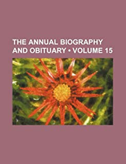 The Annual Biography and Obituary (Volume 15)