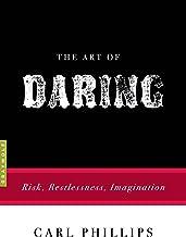 The Art of Daring: Risk, Restlessness, Imagination (Art of...)