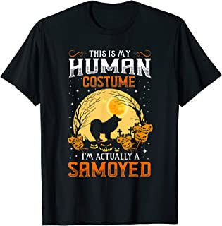 My HUMAN COSTUME I'm Actually A Samoyed Gift T-Shirt