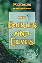 Fairies and Elves: Folktales from around the world (Bedtime Stories, Fairy Tales for Kids ages 6-12)