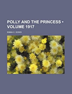 Polly and the Princess (Volume 1917)