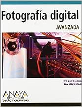 Fotografia Digital Avanzada/ Perfect Digital Photography (Diseno Y Creatividad / Design and Creativity) (Spanish Edition)