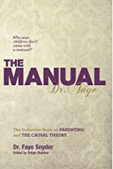 The Manual: The Definitive Book on Parenting and the Causal Theory Hardcover