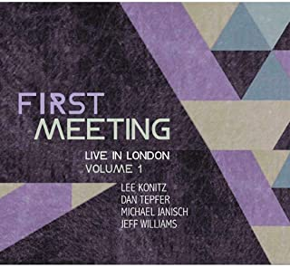 First Meeting: Live in London Volume 1