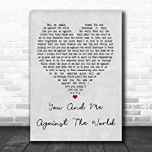 You and Me Against The World Grey Heart Quote Song Lyric Music Poster Gift Present Art Print