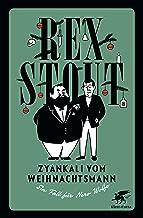 Zyankali vom Weihnachtsmann: Ein Fall für Nero Wolfe