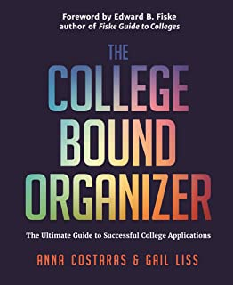 The College Bound Organizer: The Ultimate Guide to Successful College Applications (College Admission, College Guide, College Applications, and College Planning Book)