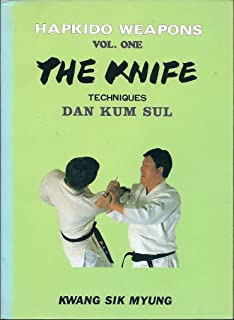 Hapkido Weapons Vol.one The Knife Techniques Dan Kum Sul