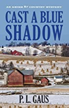 Cast a Blue Shadow: An Amish Country Mystery (Amish Country Mysteries)