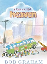 A Bus Called Heaven by Bob Graham (2-Feb-2012) Hardcover