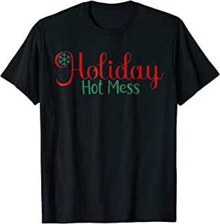 Holiday Hot Mess Christmas Holiday & December Tshirt