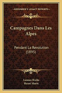 Campagnes Dans Les Alpes: Pendant La Revolution (1895)