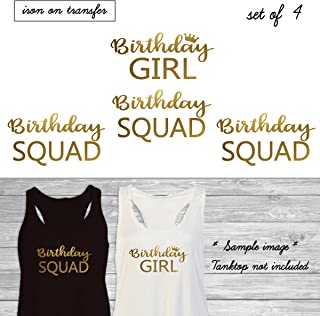 Set of 4 ,1 - Birthday Girl , 3 - Birthday Squad iron on, DIY Bachelorette Party iron on for T shirt, Tank Top (#JS)