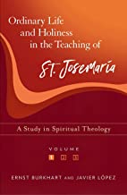 Ordinary Life and Holiness In the Teaching of St. Josemaria Escriva