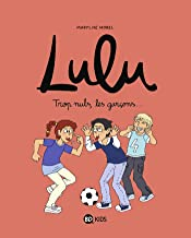 Lulu, Tome 04 : Trop nuls, les garçons ! (French Edition)