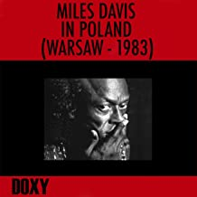 Miles Davis in Poland, Warsaw 1983 (Doxy Collection, Remastered, Live)