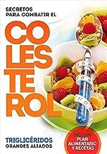 Secretos para combatir el colesterol (Spanish Edition)