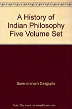A History of Indian Philosophy Five Volume Set