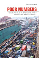 Poor Numbers: How We Are Misled by African Development Statistics and What to Do about It (Cornell Studies in Political Economy) Kindle Edition