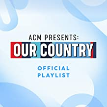 ACM® PRESENTS: OUR COUNTRY