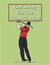 Golf Swing for the Scientific Mind