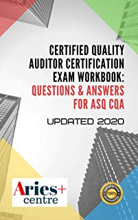 Certified Quality Auditor Certification Exam Workbook: Questions & Answers for ASQ CQA Updated 2020